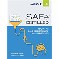 SAFe 4.5 Distilled: Applying the Scaled Agile Framework for Lean Software and Systems Engineering