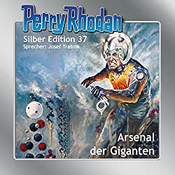 Arsenal der Giganten (Perry Rhodan Silber Edition 37)