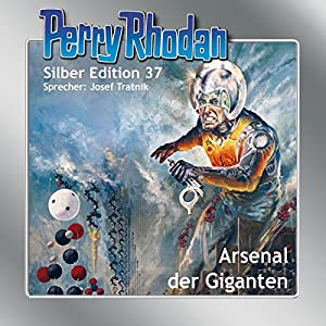 Arsenal der Giganten (Perry Rhodan Silber Edition 37) Audiobook