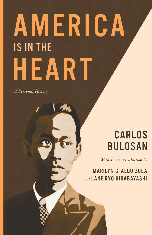 Amazon.com: America Is in the Heart: A Personal History (Classics of Asian  American Literature) (9780295993539): Carlos Bulosan, Alquizola, Marilyn  C., Hirabayashi, Lane Ryo: Books