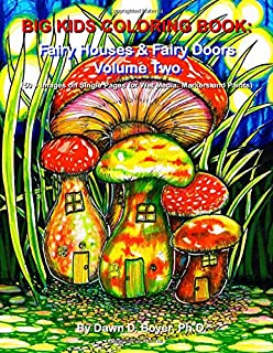 2 Big Kids Coloring Book Fairy Houses And Doors Volume Two