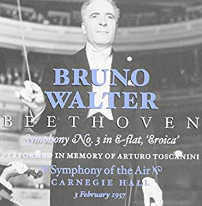 """Bruno Walter Conducts Beethoven: Symphony No. 3 in E-flat, """"Eroica"""", Performed in Memory of Arturo Toscanini by Symphony of the Air [formerly NBC Symphony Orch.)"""
