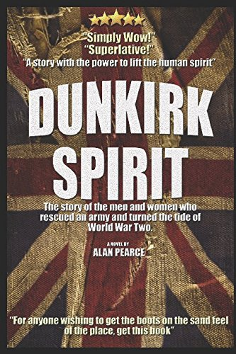 Download Dunkirk Spirit: Dunkirk The Novel pdf