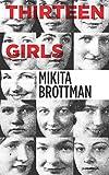 Thirteen Girls, Brottman, Mikita, 0990733505