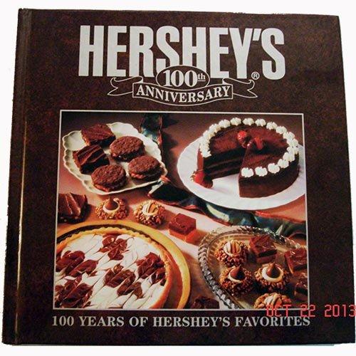 Hershey's 100th Anniversary 100 Years of Hershey's Favorites