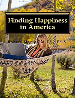 Finding Happiness in America (Volume 1) by [Morton, Robert]