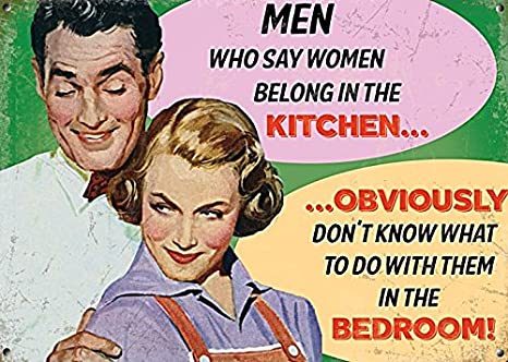 Omsc Men Who Say Women Belong In The Kitchen Small Steel Sign 200mm X 150mm Og Home Kitchen