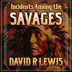 Incidents Among the Savages