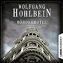 Mörderhotel: Der ganz und gar unglaubliche Fall des Herman Webster Mudgett (Mörderhotel 1) Audiobook by Wolfgang Hohlbein Narrated by Thomas Schmuckert