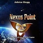 Nexus Point: The Fall of the Altairan Empire, Book 1 | Jaleta Clegg