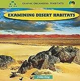 Examining Desert Habitats, Zelda King, 143583125X
