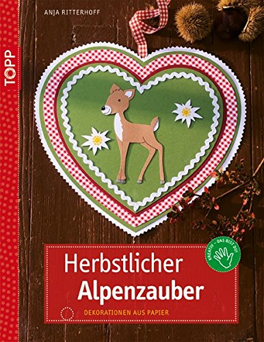 Herbstlicher Alpenzauber: Dekorationen aus Papier (kreativ.kompakt.)