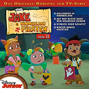 Jake und die Nimmerland-Piraten 11 Hörspiel