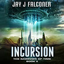 Incursion: The Narrows of Time Series, Book 2 Audiobook by Jay J. Falconer Narrated by Gary Tiedemann