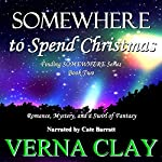 Somewhere to Spend Christmas: Finding Somewhere, Book 2 | Verna Clay