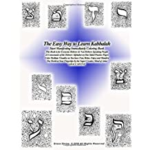 The Easy Way to Learn Kabbalah  Start Manifesting Immediately Coloring Book This Book is for Everyone Hebrew & Non Hebrew Speaking People 22 ... Super Creative Mind of Artist GRACE DIVINE