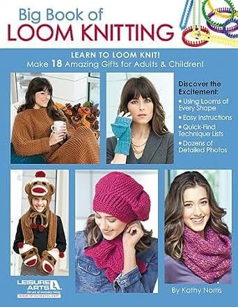 Amazon Big Book Of Loom Knitting Learn To Loom Knit Ebook