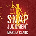 Snap Judgment: Samantha Brinkman, Book 3 Audiobook by Marcia Clark Narrated by Angela Dawe