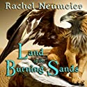 Land of the Burning Sands Audiobook by Rachel Neumeier Narrated by Paul Michael Garcia