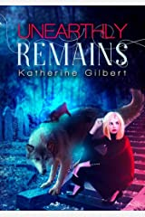 Unearthly Remains (More in Heaven and Earth) Kindle Edition