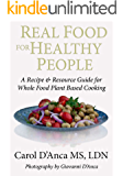 Real Food for Healthy People: A recipe and resource guide