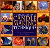 The Encyclopedia of Candlemaking Techniques: A Step-by-Step Visual Guide