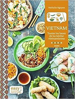 Amazonfr Easy Vietnam Toutes Les Bases De La Cuisine