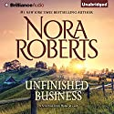 Unfinished Business: A Selection From Home at Last Hörbuch von Nora Roberts Gesprochen von: Christina Traister
