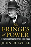 The Fringes of Power: Downing Street Diaries 1939-1955