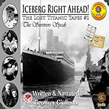 The Lost Titanic Tapes, Part 1 Speech by Geoffrey Giuliano Narrated by Geoffrey Giuliano