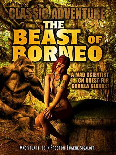 Amazon Com The Beast Of Borneo Classic Adventure Movie Unavailable Amazon Digital Services Llc