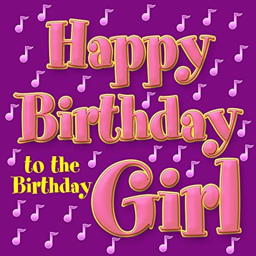 Happy Birthday to the Birthday - Party Girls Birthday Music
