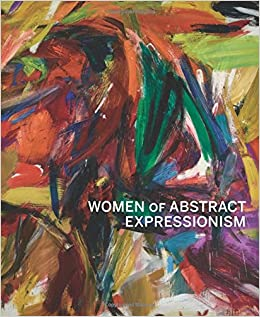 Women Of Abstract Expressionism Amazon Co Uk Joan Marter