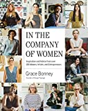 In the Company of Women: Inspiration and Advice from 100 Makers, Artists, and Entrepreneurs