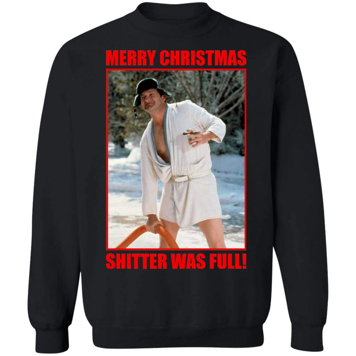 GearPowers Cousin Eddie Merry Christmas Shitter was Full National Christmas Vacation Sweater Unisex Sweatshirt
