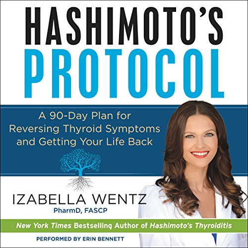 Hashimoto's Protocol: A 90-Day Plan for Reversing Thyroid Symptoms and Getting Your Life Back Audiobook [Free Download by Trial] thumbnail