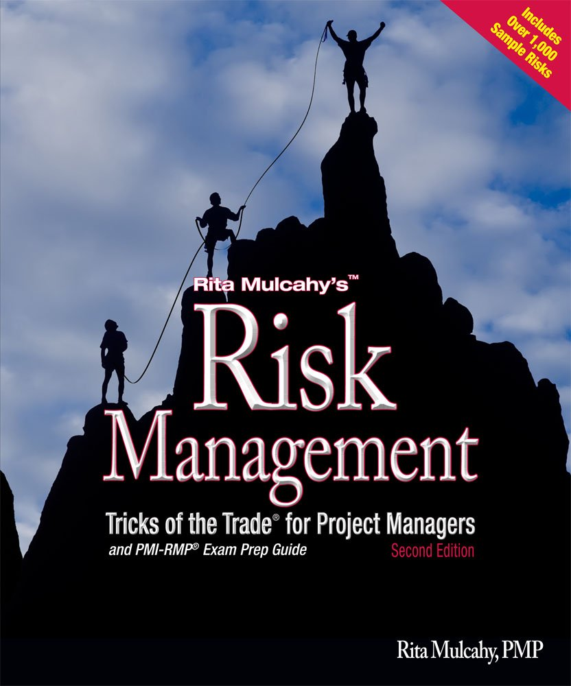 Risk management tricks of the trade for project managers pmi rmp risk management tricks of the trade for project managers pmi rmp exam prep guide rita mulcahy 9781932735321 amazon books fandeluxe Choice Image
