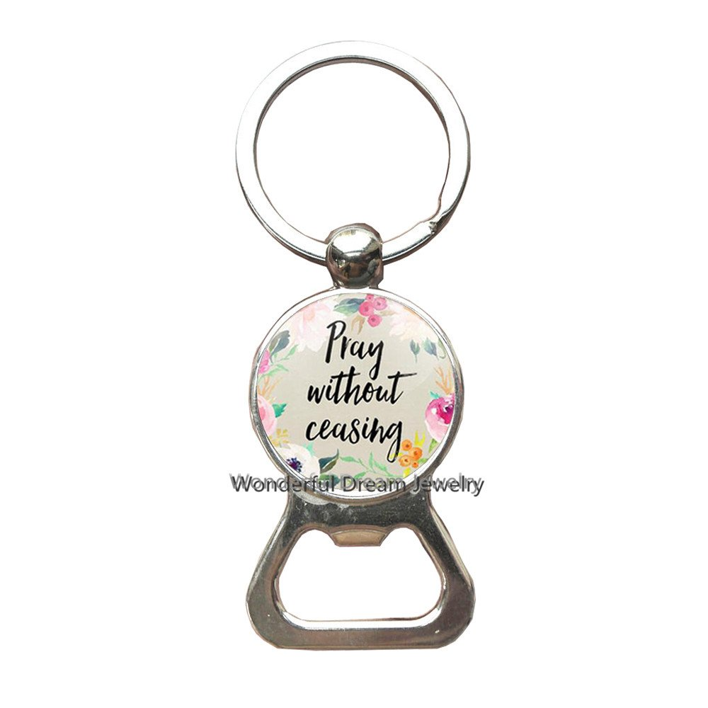 Amazon.com  Fashion Pray Without Ceasing Bible Verse Christian Bottle  openers Keychain Cabochon Key Ring Inspirational Jewelry Women Men Faith  Gifts,PU378  ... f1b7506e7d