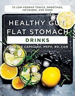 Book Cover: Healthy Gut, Flat Stomach Drinks: 75 Low-FODMAP Tonics, Smoothies, Infusions, and More