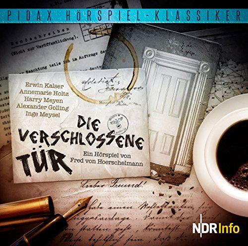 Pidax Hörspiel-Klassiker - Die verschlossene Tür (Fred von Hoerschelmann) NDR 1957 / pidax 2015
