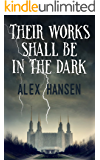 Their Works Shall Be in the Dark