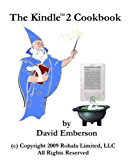 The Kindle 2 Cookbook: How To Do Everything the Manual Doesn't Tell You