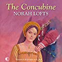 The Concubine Audiobook by Norah Lofts Narrated by Patricia Gallimore