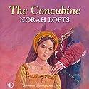 The Concubine Hörbuch von Norah Lofts Gesprochen von: Patricia Gallimore