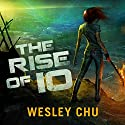 The Rise of Io Audiobook by Wesley Chu Narrated by Soneela Nankani