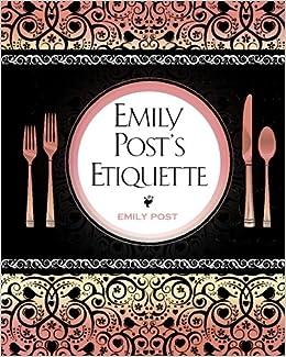 Emily Posts Etiquette Emily Post 9781619492394 Amazoncom Books