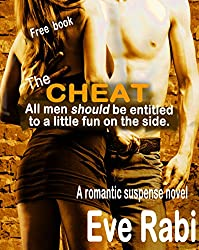 THE CHEAT: All men should be entitled to a little fun on the side - A romantic suspense major crime novel (A tale of lies and Infidelity Book 1)