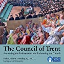 The Council of Trent: Answering the Reformation and Reforming the Church Lecture by Fr. John W. O'Malley SJ PhD Narrated by Fr. John W. O'Malley SJ PhD