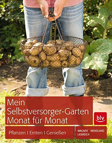 mein-selbstversorger-garten-monat-fr-monat-pflanzen-pflegen-ernten