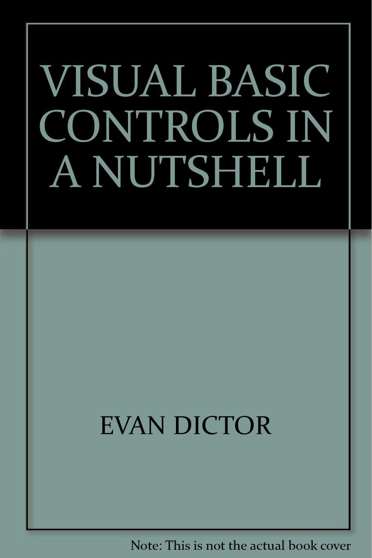 VISUAL BASIC CONTROLS IN A NUTSHELL